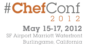 Opscode #ChefCon! May 15-17, 2012 in Burlingame, California